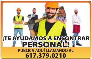 ¡Te Ayudaos a Encontrar Personal!